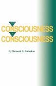 From Consciousness to Consciousness