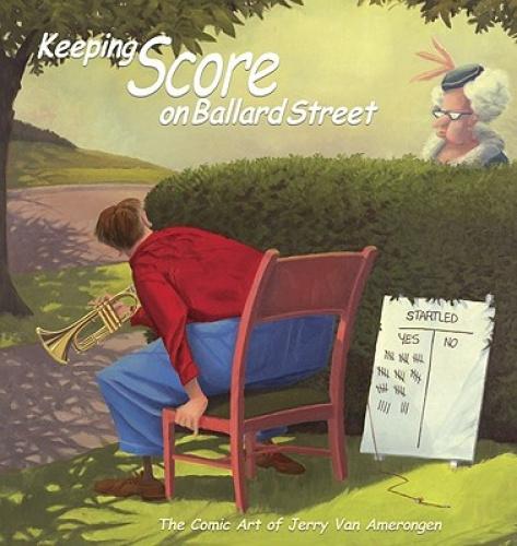 Keeping Score on Ballard Street: The Comic Art of Jerry Van Amerongen.