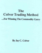 The Colver Trading Method