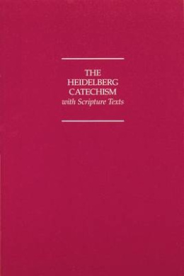 Heidelberg Catechism with Scripture Texts