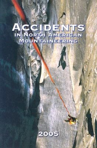 Accidents in North American Mountaineering: Volume 8 - Number 5 - Issue 58.
