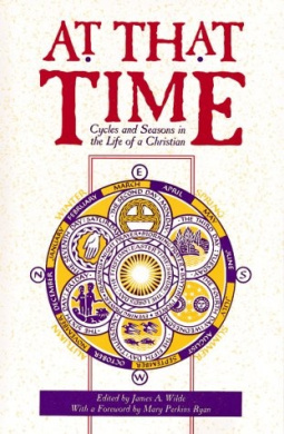 At That Time: Cycles and Seasons in the Life of a Christian