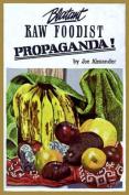 Blatant Raw Foodist Propaganda