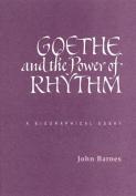 Goethe and the Power of Rhythm