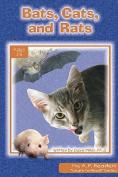 Bats, Cats, and Rats