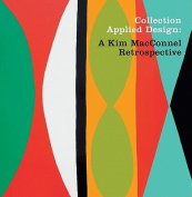 Collection Applied Design - A Kim Macconnel Retrospective