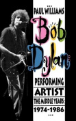 Bob Dylan: Performing Artist