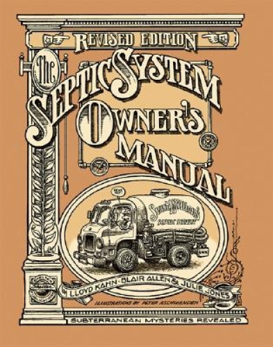 The Septic System Owner's Manual by Lloyd Kahn.