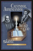 Calvinism, Arminianism, and the Word of God