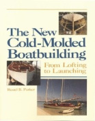 The New Cold-Molded Boatbuilding