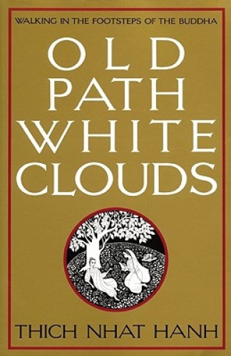 Old Path, White Clouds: Walking in the Footsteps of the Buddha.
