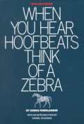 When You Hear Hoofbeats Think of a Zebra