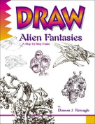 Draw! Alien Fantasies (Learn to draw