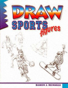 Draw! Sports Figures (Learn to draw