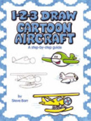 1-2-3 Draw: Cartoon Aircraft