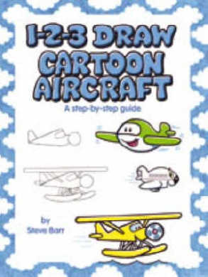 1-2-3 Draw: Cartoon Aircraft