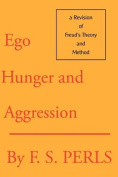 Ego, Hunger, and Aggression