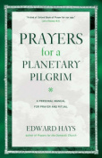 Prayers for a Planetary Pilgrim