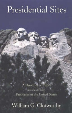 Presidential Sites: A Directory of Places Associated with Presidents of the United States
