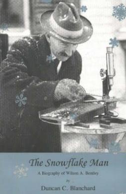 Snowflake Man: A Biography of Wilson A. Bentley