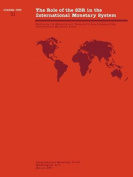 The Role of the SDR in the International Monetary System  Role of the SDR in the International Monetary System : Studies by the Research and Treasurer's Departments of the International Monetary Fund
