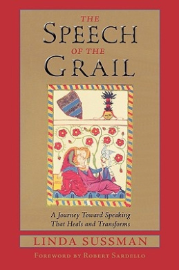 The Speech of the Grail: A Journey Towards Speaking That Heals and Transforms