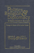 Politics, Religion and Diplomacy in Early Modern Europe