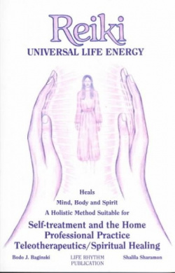 Reiki: Universal Life Energy: Holistic Method Suitable for Self-Treatment and the Home Professional Practice, Teleotherapeutics/Spiritual Healing