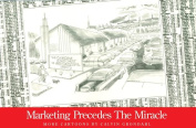 Marketing Precedes the Miracle