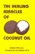 The Healing Miracles of Coconut Oil