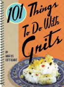 101 Things to Do with Grits [Board book]