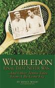 The Wimbledon Final That Never Was...