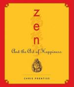 Zen and the Art of Happiness [Audio]