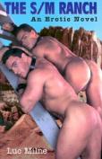The S/m Ranch: An Erotic Novel