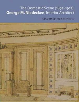 The Domestic Scene (1897-1927): George M. Niedecken, Interior Architect