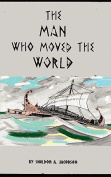 The Man Who Moved the World