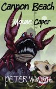 Cannon Beach Mouse Caper