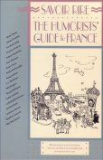 Savoir Rire : the Humorists' Guide to France