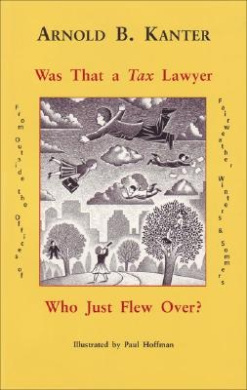 Was That a Tax Lawyer Who Just Flew Over?: From Outside the Offices of Fairweather, Winters & Sommers