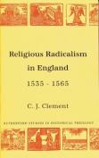 Religious Radicalism in England 1535-1565