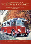 The Definitive History of Wilts and Dorset Motor Services Ltd, 1915-1972