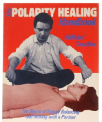 The Polarity Healing Handbook