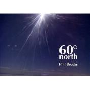Phil Brooks: 60 North
