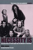 Necessity is....
