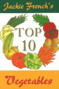 Jackie French's Top 10 Vegetables