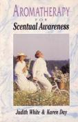 Aromatherapy - for Scentual Awareness