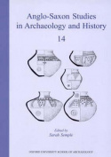 Anglo-Saxon Studies in Archaeology and History