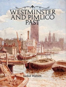 Westminster and Pimlico Past