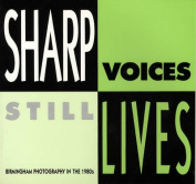 Sharp Voices, Still Lives