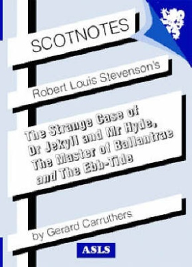 """Robert Louis Stevenson's """"The Strange Case of Dr Jekyll and Mr Hyde"""", """"The Master of Ballantrae"""" and """"The Ebb-tide"""" (Scotnotes Study Guides)"""
